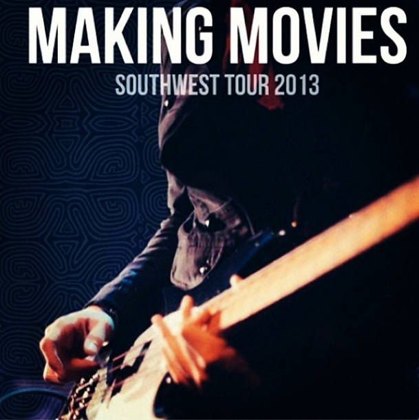 Check out upcoming tour dates at www.makingmoviesband.com